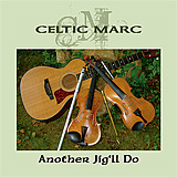 Celtic Marc - Another Jig'll Do CD thumbnail